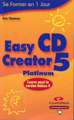 Easy CD Creator 5 Platinium (Se Former en un)