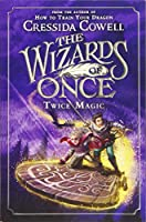 The Wizards of Once: Twice Magic (The Wizards of Once, 2)