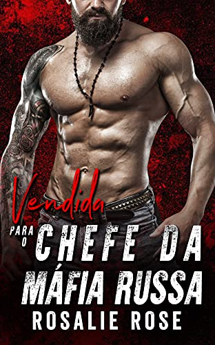Vendida Para o Chefe Russo da Bratva (Portuguese Edition)