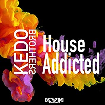 House Addicted