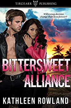 Bittersweet Alliance: Donahue Cousins Series: #3 by [Kathleen Rowland]