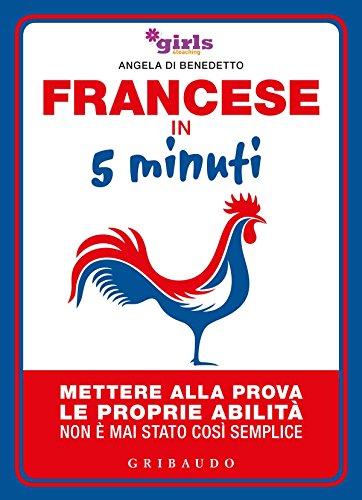 Francese in 5 minuti. Mettere alla prova le proprie abilità non è mai stato così semplice