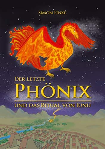 Der letzte Phönix und das Ritual von Iunu