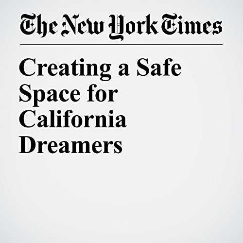 Creating a Safe Space for California Dreamers copertina