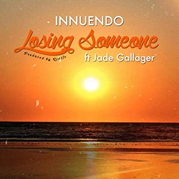 Losing Someone (feat. Jade Gallagher)