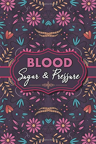 BLOOD SUGAR &PRESSURE Log Book: 2 in 1 Diabetes and Blood Pressure , Daily and Weekly journal to Monitor Blood Sugar and Blood Pressure levels ... Tracker 4 Record