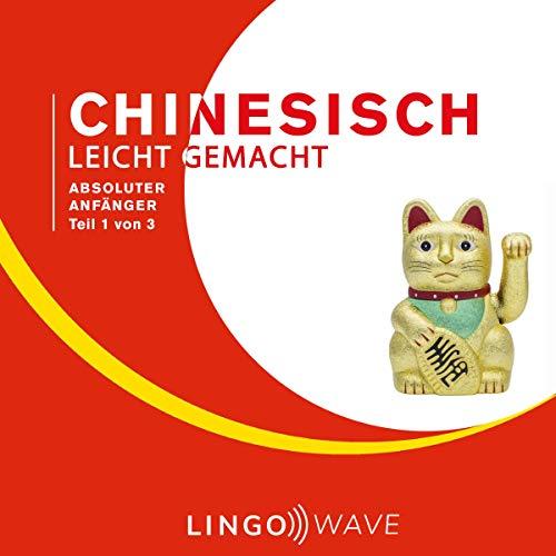 Chinesisch Leicht Gemacht - Absoluter Anfänger - Teil 1 von 3 Titelbild