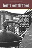 Des mots et des images, traces d'une vie en voyages internes (French Edition)