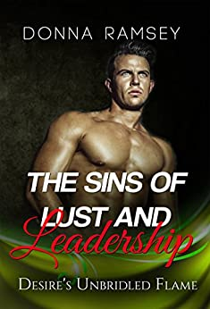 The Sins of Lust and Leadership: Desire's Unbridled Flame: (Dystopian Future Fantasy Romance Book 1) by [Donna Ramsey, Glen Bennett]