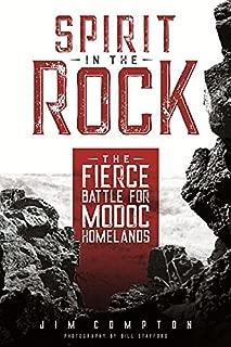 Spirit in the Rock: The Fierce Battle for Modoc Homelands