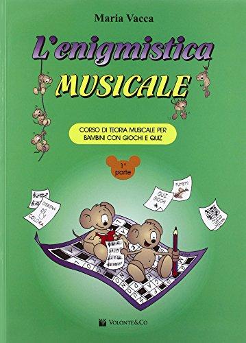 L'enigmistica musicale. Corso di teoria musicale per bambini con giochi e quiz (Vol. 1)