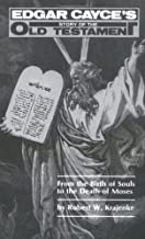 From the Birth of Souls to the Death of Moses: Edgar Cayce's Story of the Old Testament (Formerly Titled : a Million Years to the Promised Land) by Robert W. Krajenke (30-Nov-1989) Paperback