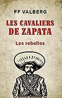 Les cavaliers de Zapata: Les rebelles