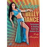 Vintage Belly Dance: Technique & Styling from the Golden Era - Bellydance Instruction
