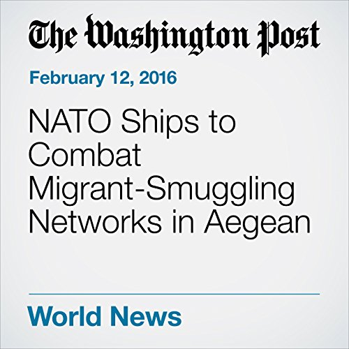 NATO Ships to Combat Migrant-Smuggling Networks in Aegean audiobook cover art