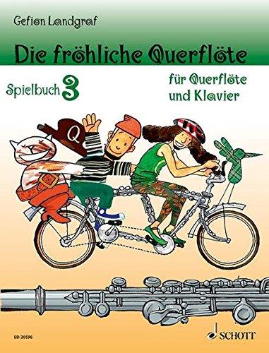 Die fröhliche Querflöte: Spielbuch 3. Band 3. Flöte und Klavier. Spielbuch.: Spielbuch 3. Flöte und Klavier. Spielbuch.