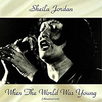 When The World Was Young (All Tracks Remastered)
