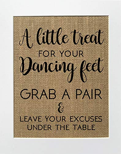 8x10 UNFRAMED A little treat for your dancing feet Grab a pair & Leave your excuses under the table/Burlap Print Sign/Rustic Vintage Shabby Chic Wedding Favors Wedding Shoes Flip flops Sandals