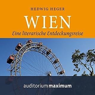 Wien: Eine literarische Entdeckungsreise                   Autor:                                                                                                                                 Hedwig Heger                               Sprecher:                                                                                                                                 Axel Thielmann                      Spieldauer: 1 Std. und 17 Min.     1 Bewertung     Gesamt 4,0