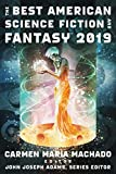 The Best American Science Fiction and Fantasy 2019 (The Best American Series )