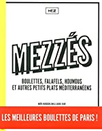 Mezzés - Boulettes, falafels, houmous et autres petits plats méditerranéens de MEZZ