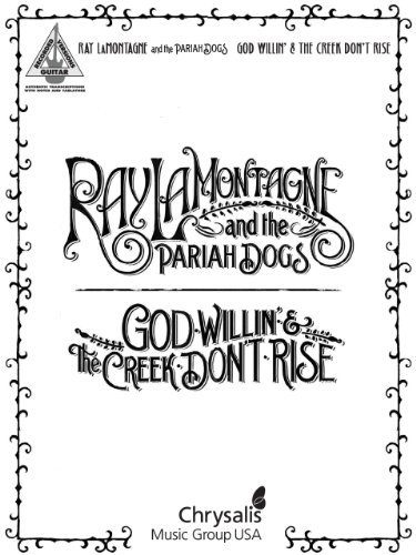 Ray LaMontagne and the Pariah Dogs - God Willin\' & The Creek Don\'t Rise Songbook (Guitar Recorded Versions) (English Edition)