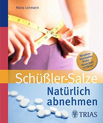 Lohmann, Maria:<br>Natürlich abnehmen mit Schüßler-Salzen