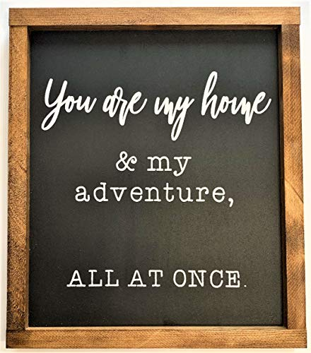 You Are My Home & My Adventure All At Once | Romantic Sign, Sign for Bedroom, Anniversary Gift