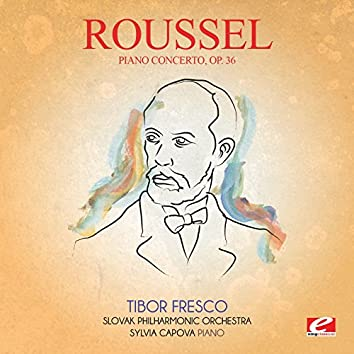 Roussel: Piano Concerto, Op. 36 (Digitally Remastered)