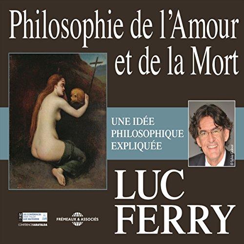 Philosophie de l'Amour et de la Mort : Une idée philosophique expliquée audiobook cover art