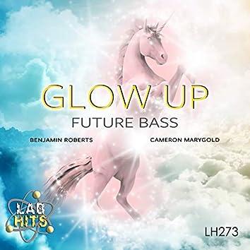 Glow Up: Future Bass
