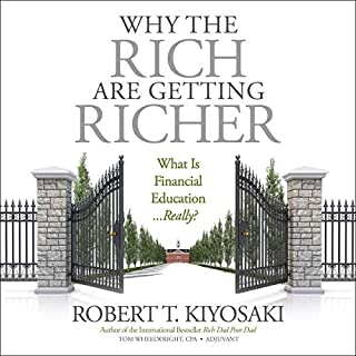 Why the Rich Are Getting Richer                   Written by:                                                                                                                                 Robert T. Kiyosaki,                                                                                        Tom Wheelwright                               Narrated by:                                                                                                                                 Scott Merriman                      Length: 6 hrs and 42 mins     12 ratings     Overall 4.8