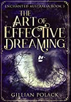 The Art of Effective Dreaming: Premium Large Print Hardcover Edition