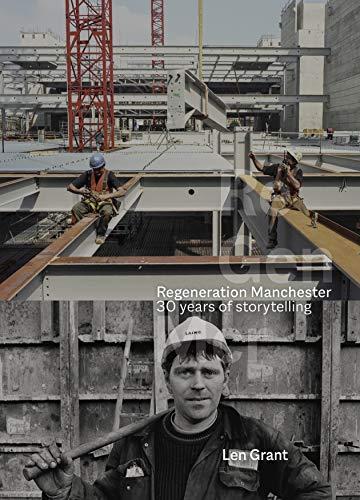 Regeneration Manchester: 30 Years of Storytelling