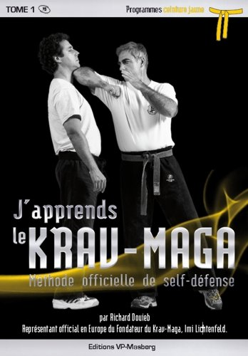 J'apprends le Krav-Maga - Tome 1 Programmes ceinture jaune