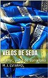 Velos de seda.: Astruc, judío de Barcelona (Spanish Edition)