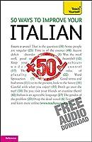 50 Ways to Improve your Italian (Teach Yourself)