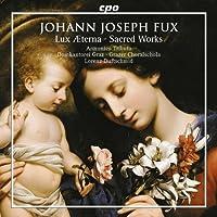 Johann Joseph Fux: Lux ?terna; Sacred Works by Armonico Tributo Austria (2003-04-01)