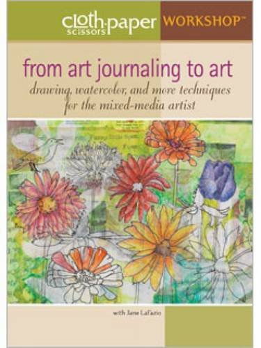 From Art Journaling to Art: Drawing Watercolor and More Techniques for the Mixed-Media Artist with Jane LaFazio (Cloth Paper Scissors Workshop)
