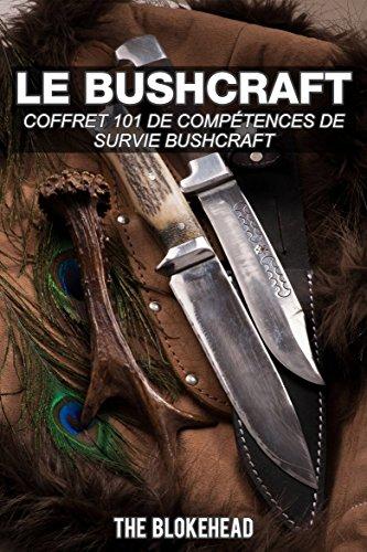 Le bushcraft : Coffret 101 de...