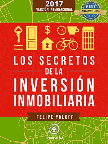 Los Secretos de la Inversión Inmobiliaria: El Camino Hacia La ...