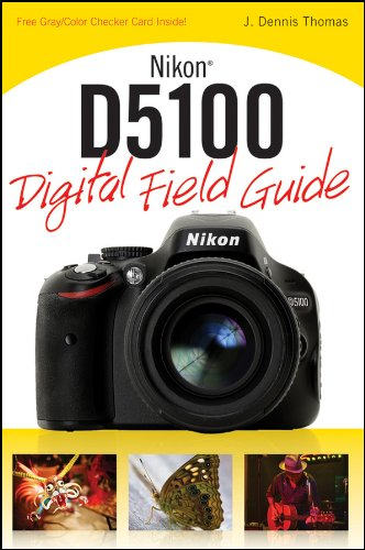 Nikon D5100 Digital Field Guide (English Edition)