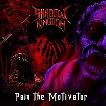Pain the Motivator