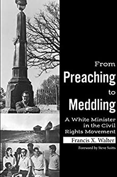 Francis X. Walter - From Preaching to Meddling