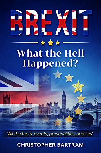 BREXIT - What the Hell Happened? (English Edition)