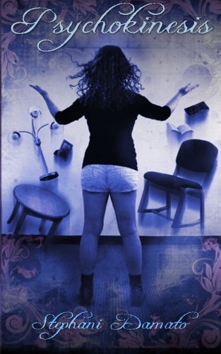 Book: Psychokinesis by Stephani Damato