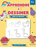 Apprendre à dessiner pour les enfants: Livre de dessin guidé étape par étape pour les enfants - Apprenez à dessiner des trucs mignons, des animaux, ... magiques, des voitures et plus encore !
