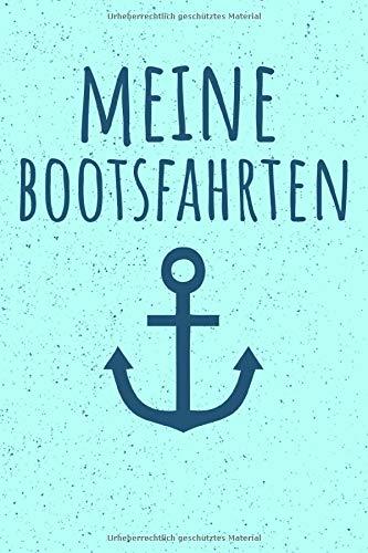MEINE BOOTSFAHRTEN: Schönes Tagebuch für Bootstouren mit dem Segelboot, Motorboot oder mit der Yacht   110 Seiten zum Ausfüllen   Format 6x9 Zoll, DIN A5   Soft Cover matt  