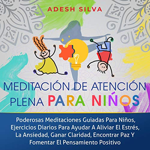 Meditación De Atención Plena Para Niños [Mindfulness Meditation for Children] Audiobook By Adesh Silva cover art
