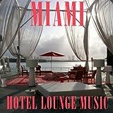 Miami (Hotel Lounge Music)